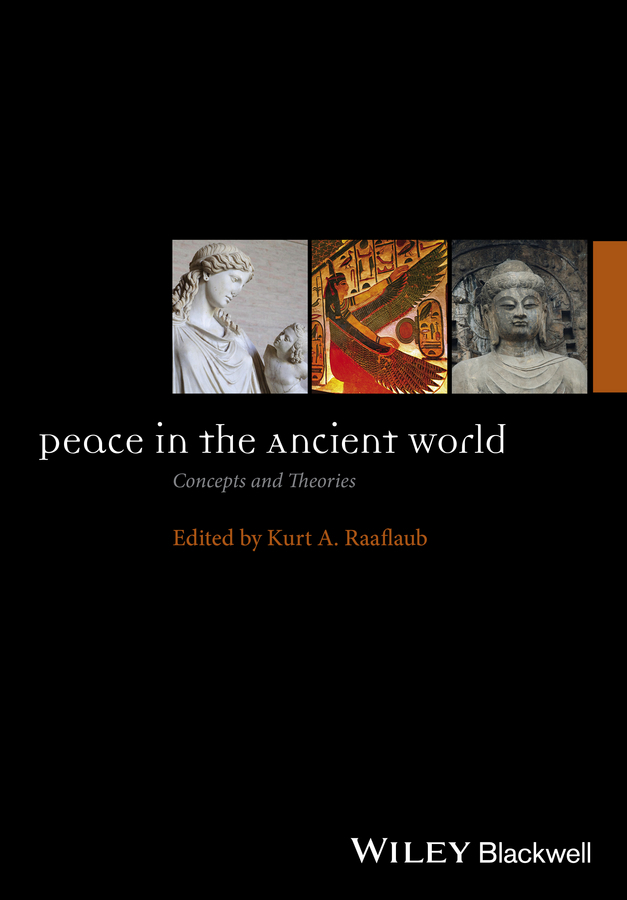 Raaflaub, Kurt A. - Peace in the Ancient World: Concepts and Theories, e-bok