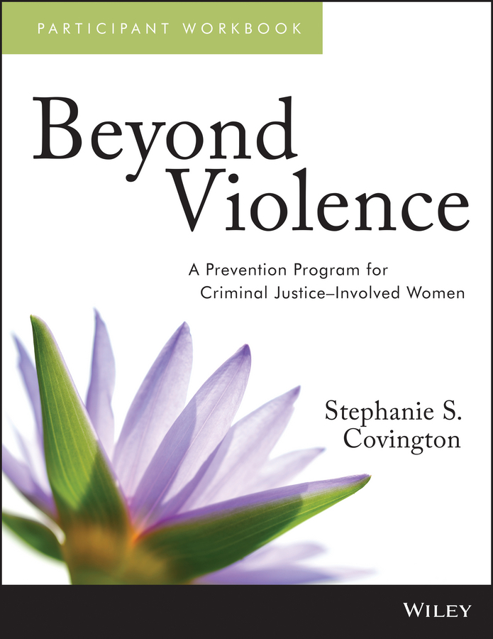 Covington, Stephanie S. - Beyond Violence: A Prevention Program for Criminal Justice-Involved Women Participant Workbook, ebook