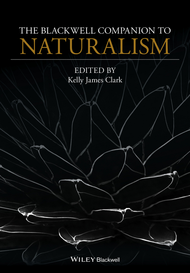 Clark, Kelly James - The Blackwell Companion to Naturalism, ebook