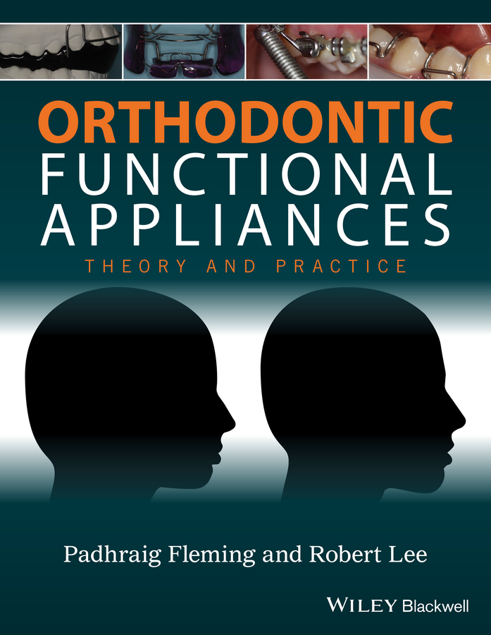 Fleming, Padhraig S. - Orthodontic Functional Appliances: Theory and Practice, ebook