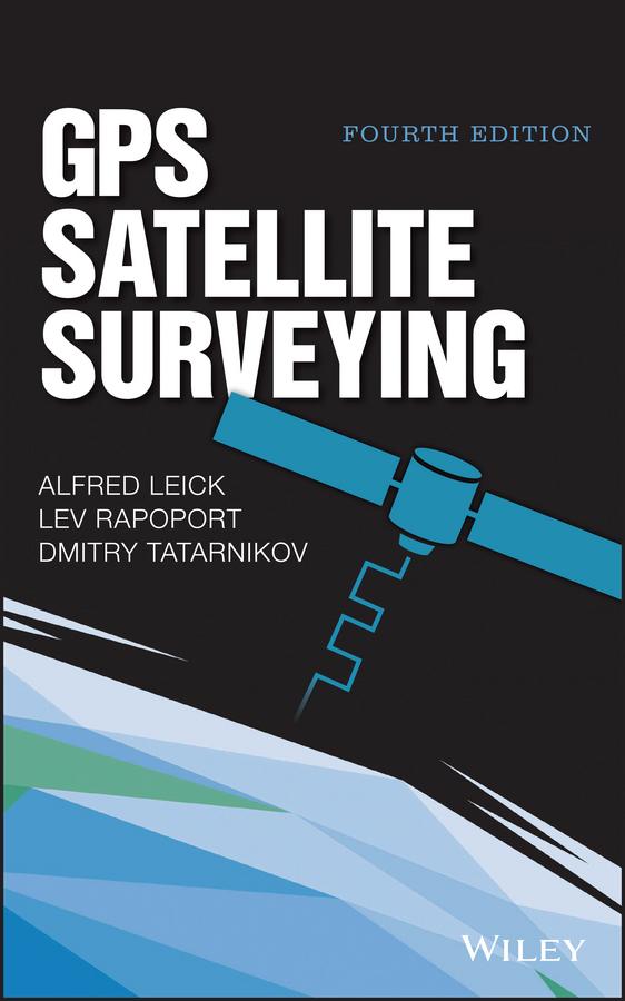 Leick, Alfred - GPS Satellite Surveying, ebook