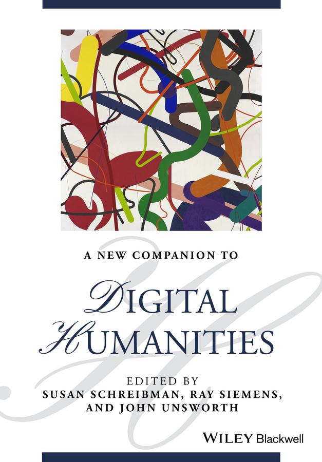 Schreibman, Susan - A New Companion to Digital Humanities, ebook