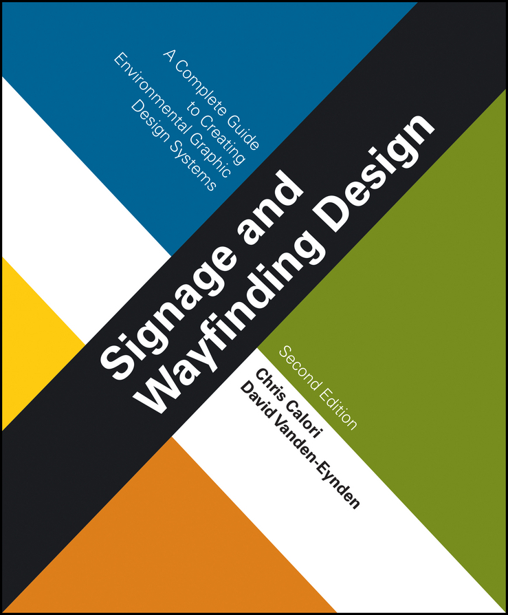 Calori, Chris - Signage and Wayfinding Design: A Complete Guide to Creating Environmental Graphic Design Systems, e-bok