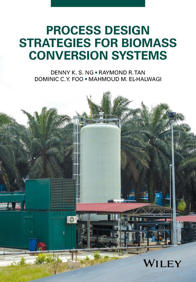 El-Halwagi, Mahmoud M. - Process Design Strategies for Biomass Conversion Systems, ebook