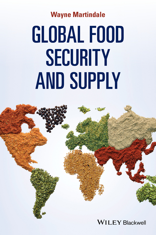 Martindale, Wayne - Global Food Security and Supply, ebook