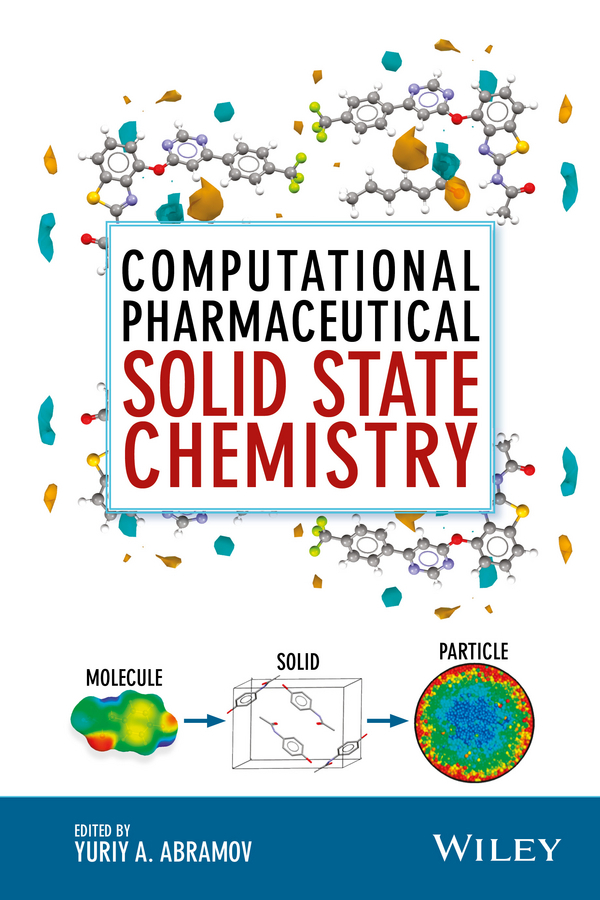 Abramov, Yuriy A. - Computational Pharmaceutical Solid State Chemistry, ebook