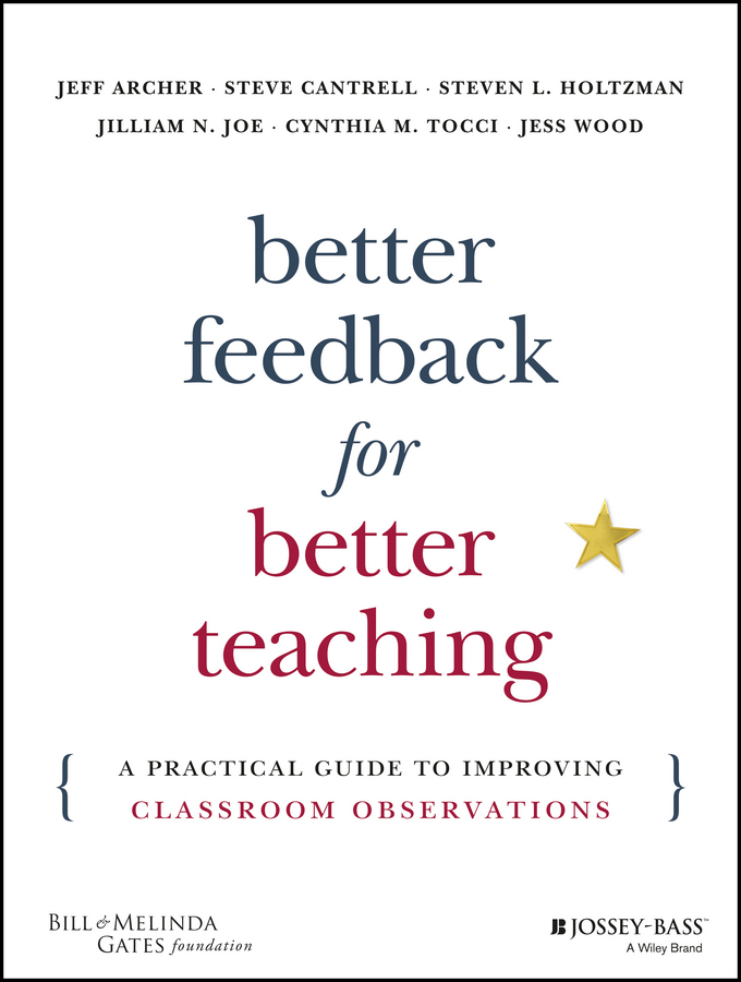 Archer, Jeff - Better Feedback for Better Teaching: A Practical Guide to Improving Classroom Observations, ebook