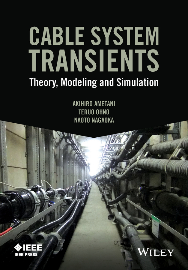 Ametani, Akihiro - Cable System Transients: Theory, Modeling and Simulation, ebook