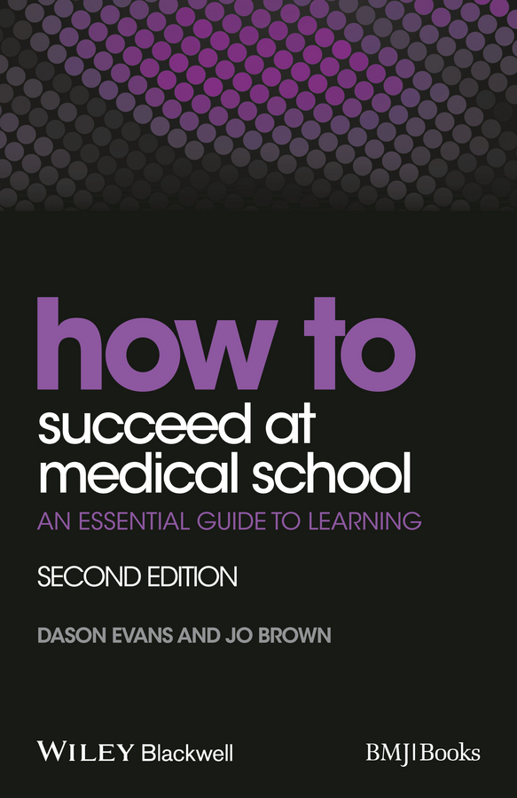 Brown, Jo - How to Succeed at Medical School: An Essential Guide to Learning, ebook