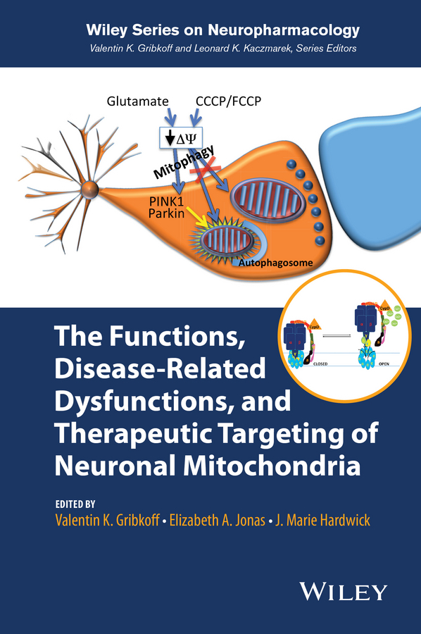 Gribkoff, Valentin K. - The Functions, Disease-Related Dysfunctions, and Therapeutic Targeting of Neuronal Mitochondria, ebook