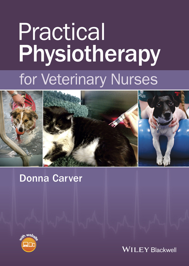 Carver, Donna - Practical Physiotherapy for Veterinary Nurses, ebook
