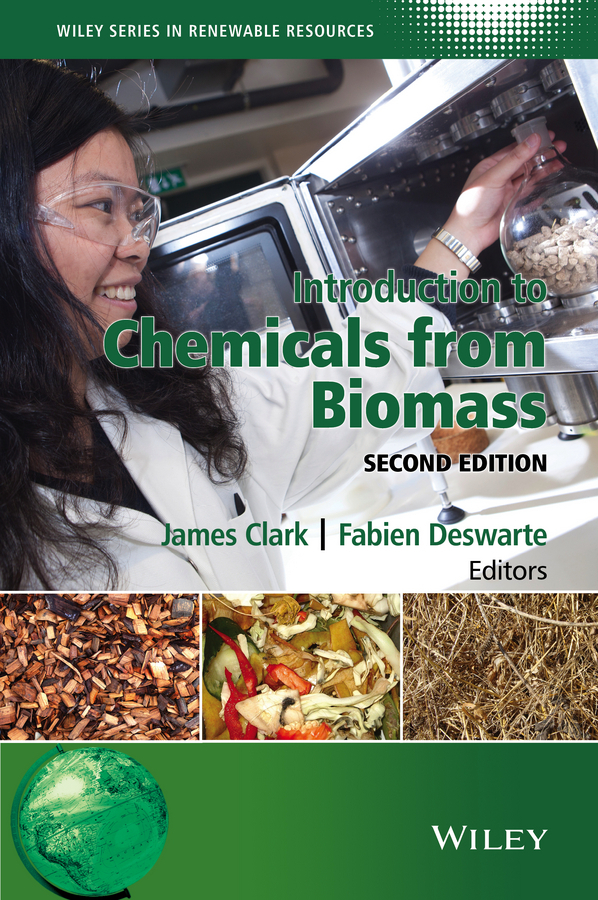 Clark, James H. - Introduction to Chemicals from Biomass, ebook