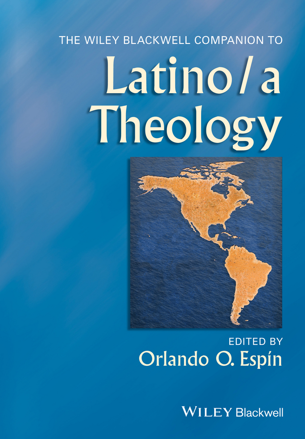 Espin, Orlando - The Wiley Blackwell Companion to Latino/a Theology, ebook