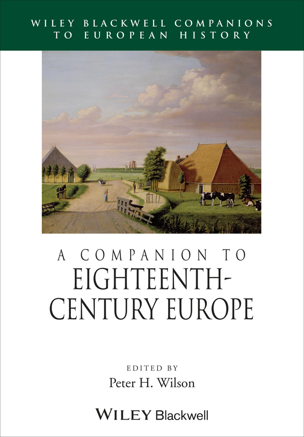 Wilson, Peter H. - A Companion to Eighteenth-Century Europe, ebook