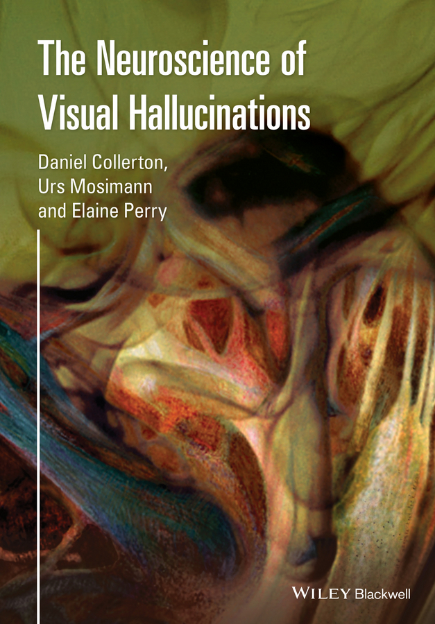 Collerton, Daniel - The Neuroscience of Visual Hallucinations, ebook