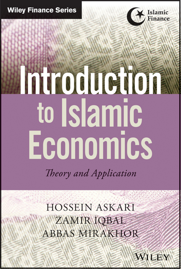 Askari, Hossein - Introduction to Islamic Economics: Theory and Application, e-kirja