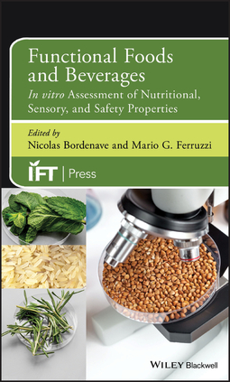 Bordenave, Nicolas - Functional Foods and Beverages: In vitro Assessment of Nutritional, Sensory, and Safety Properties, e-kirja
