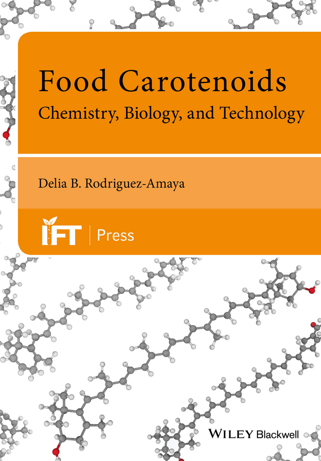 Rodriguez-Amaya, Delia B. - Food Carotenoids: Chemistry, Biology and Technology, ebook