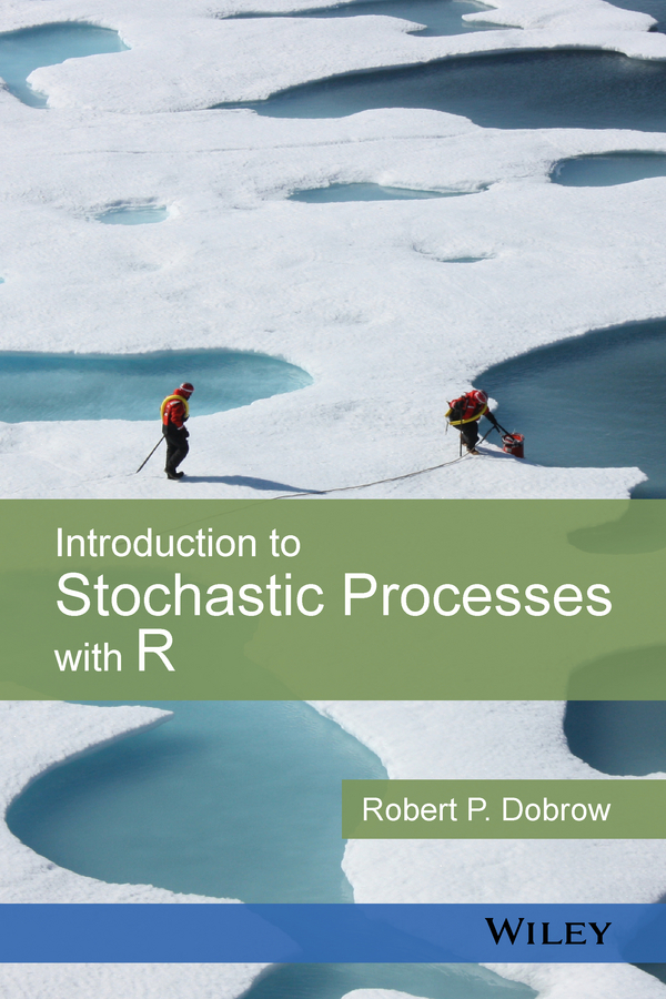 Dobrow, Robert P. - Introduction to Stochastic Processes with R, ebook