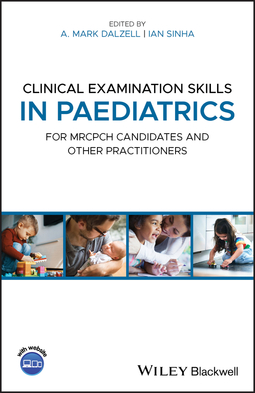 Dalzell, A. Mark - Clinical Examination Skills in Paediatrics: For MRCPCH Candidates and Other Practitioners, ebook