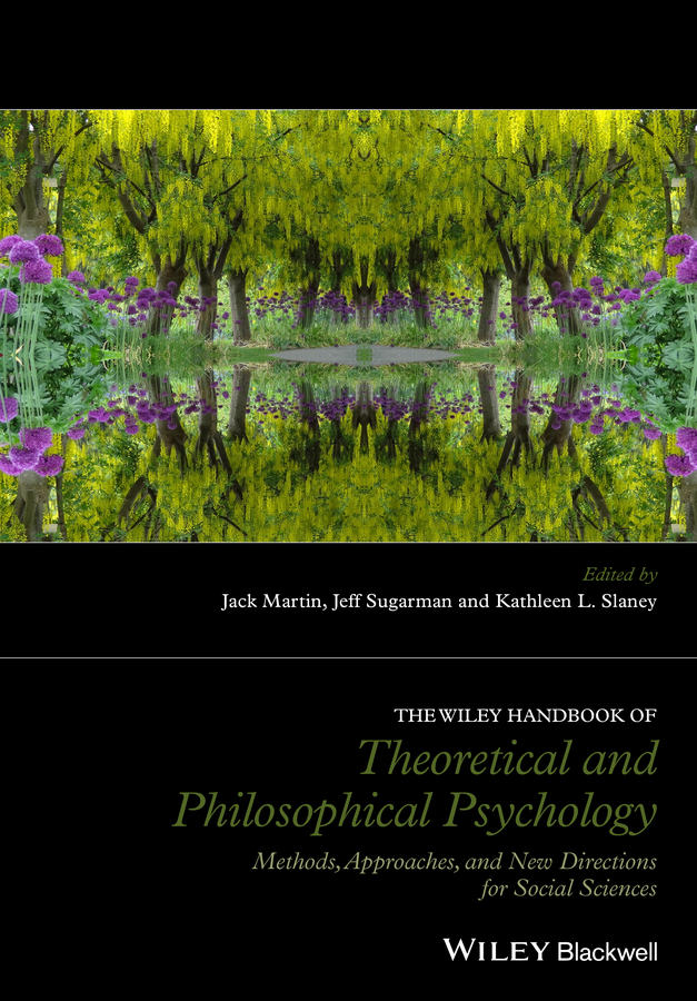 Martin, Jack - The Wiley Handbook of Theoretical and Philosophical Psychology: Methods, Approaches, and New Directions for Social Sciences, ebook