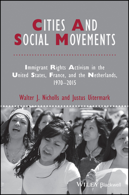 Nicholls, Walter J. - Cities and Social Movements: Immigrant Rights Activism in the US, France, and the Netherlands, 1970-2015, ebook