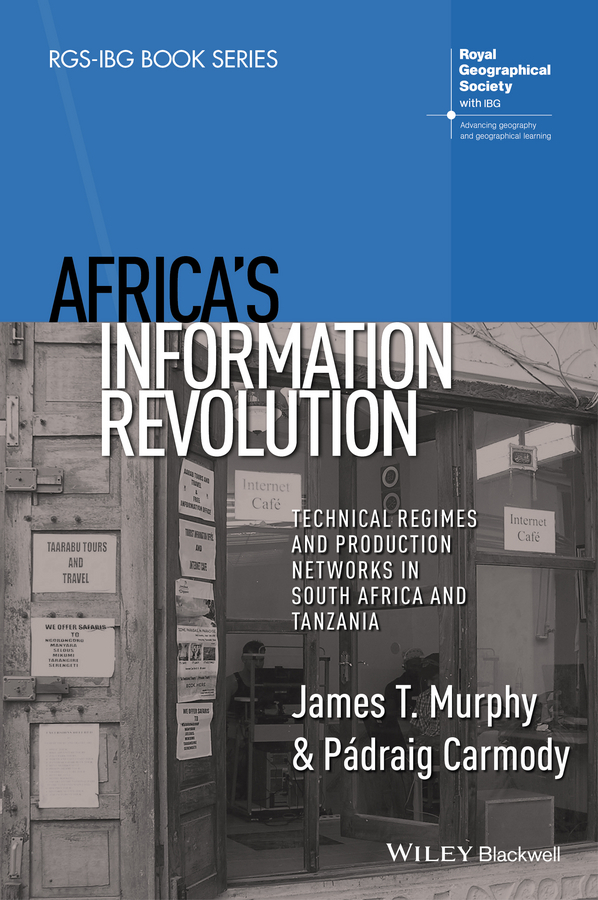 Carmody, Pádraig - Africa's Information Revolution: Technical Regimes and Production Networks in South Africa and Tanzania, ebook