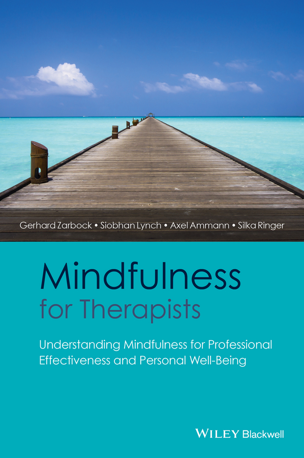 Ammann, Axel - Mindfulness for Therapists: Understanding Mindfulness for Professional Effectiveness and Personal Well-Being, ebook