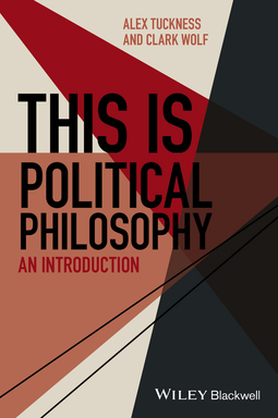 Tuckness, Alex - This Is Political Philosophy: An Introduction, ebook
