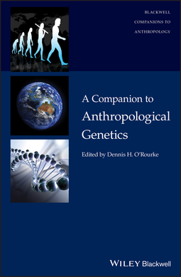 O'Rourke, Dennis H. - A Companion to Anthropological Genetics, ebook