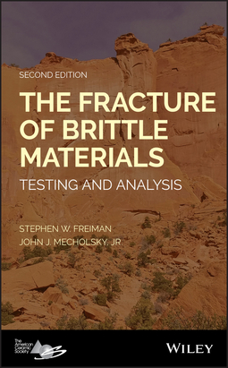 Freiman, Stephen W. - The Fracture of Brittle Materials: Testing and Analysis, ebook
