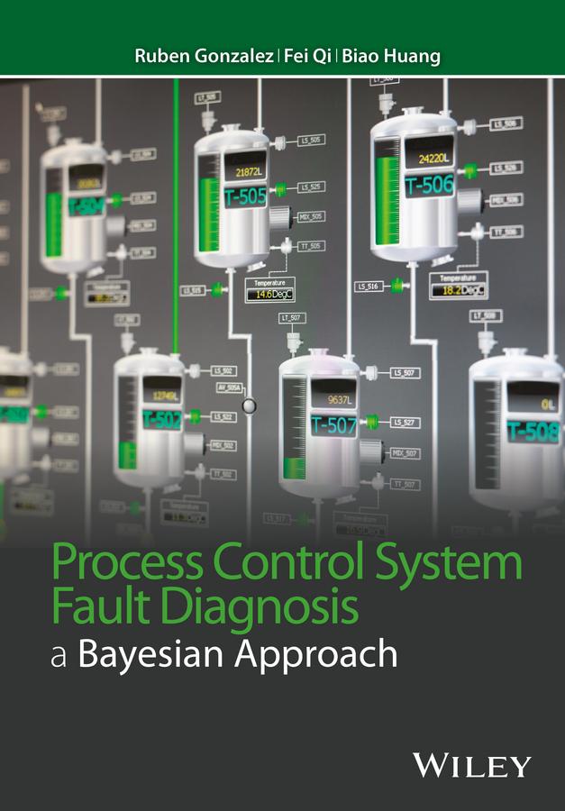 Gonzalez, Ruben - Process Control System Fault Diagnosis: A Bayesian Approach, ebook