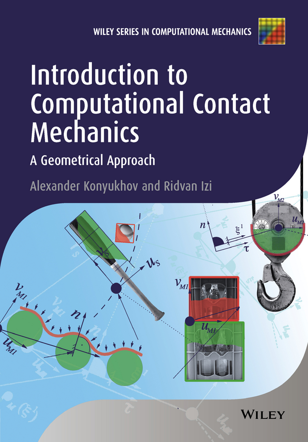 Izi, Ridvan - Introduction to Computational Contact Mechanics: A Geometrical Approach, ebook