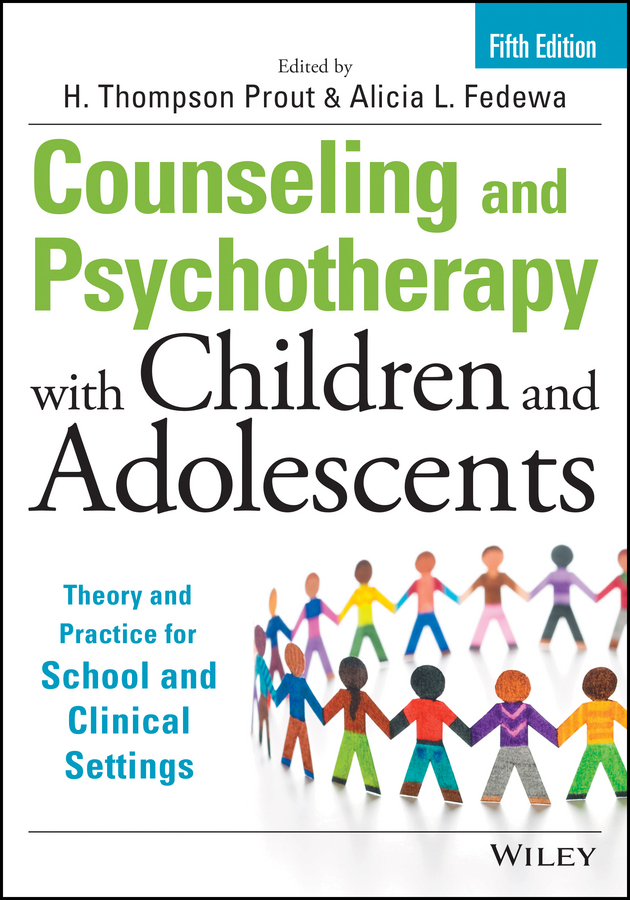 Fedewa, Alicia L. - Counseling and Psychotherapy with Children and Adolescents: Theory and Practice for School and Clinical Settings, ebook