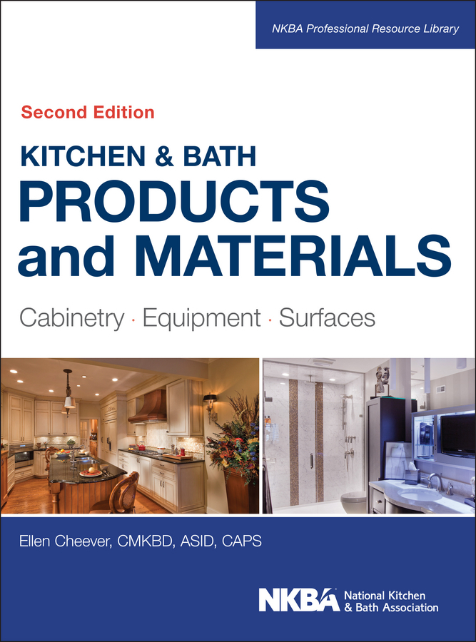 Cheever, Ellen - Kitchen & Bath Products and Materials: Cabinetry, Equipment, Surfaces, ebook