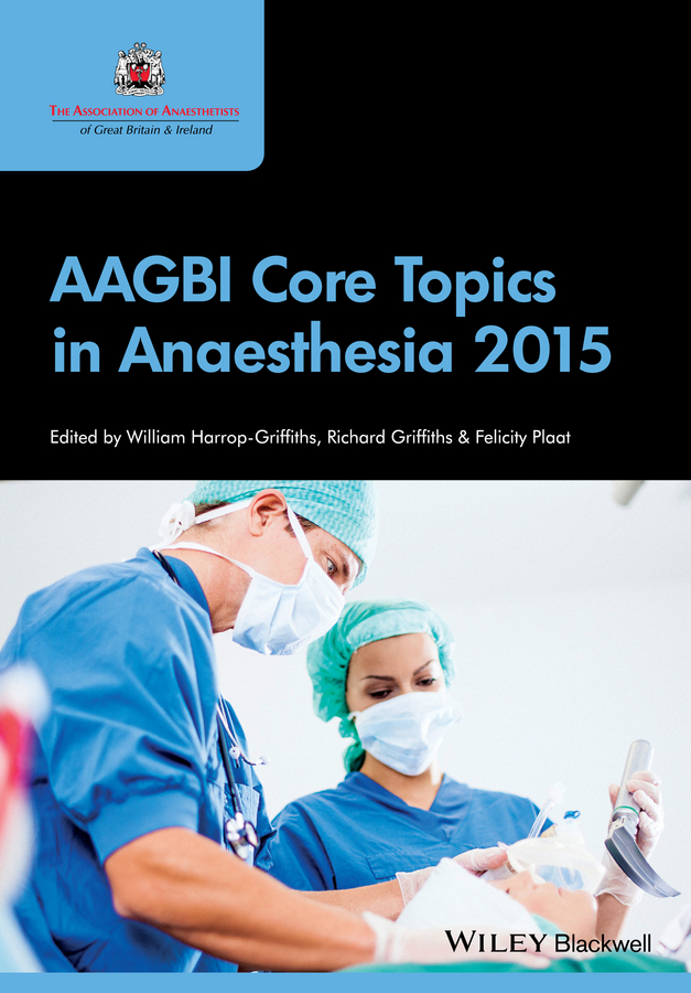 Griffiths, Richard - AAGBI Core Topics in Anaesthesia 2015, ebook