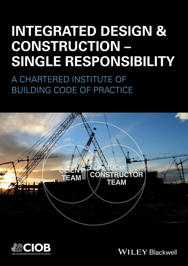 Harding, Colin - Integrated Design and Construction - Single Responsibility: A Code of Practice, ebook