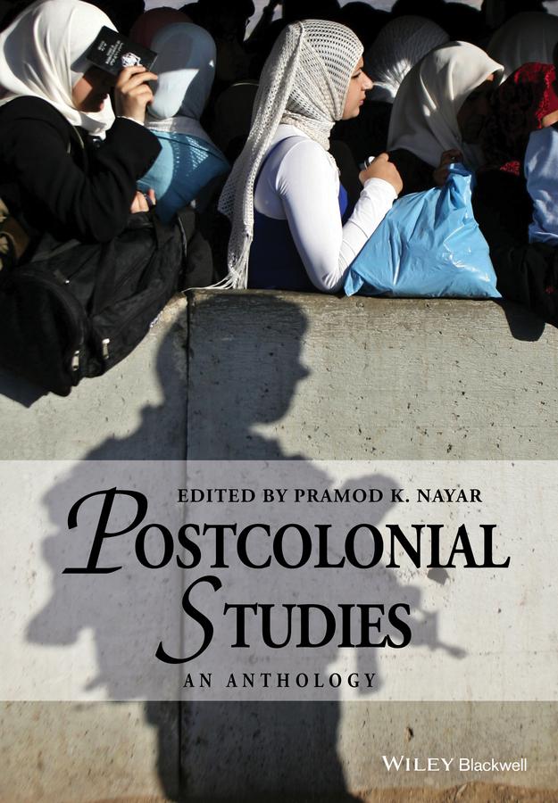 Nayar, Pramod K. - Postcolonial Studies: An Anthology, ebook