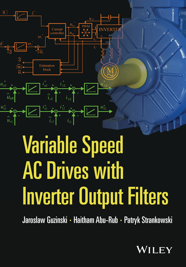 Abu-Rub, Haitham - Variable Speed AC Drives with Inverter Output Filters, ebook