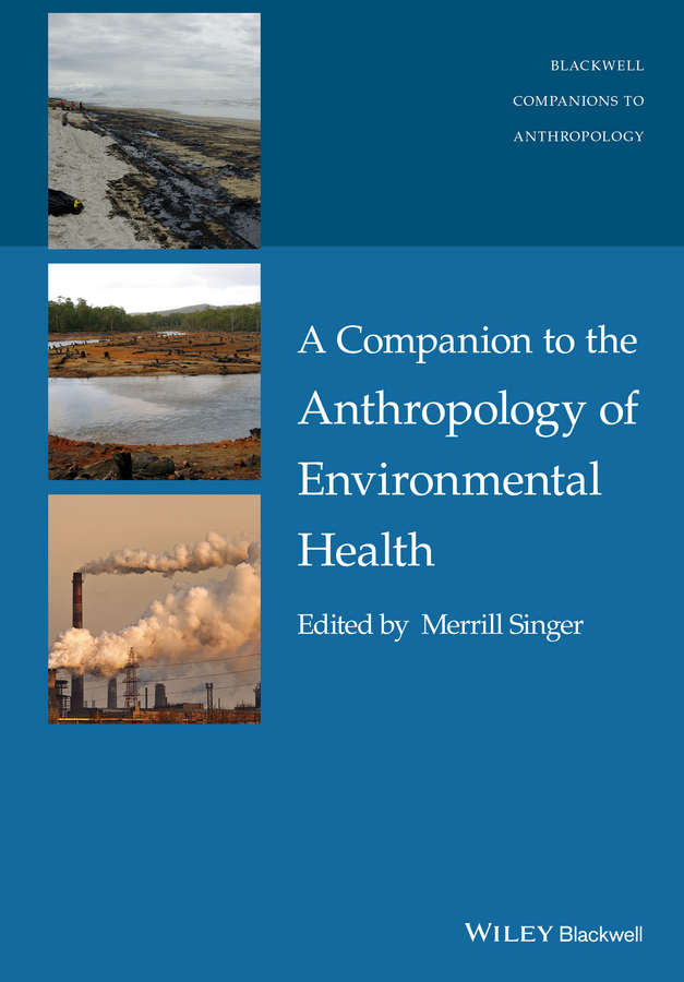 Singer, Merrill - A Companion to the Anthropology of Environmental Health, ebook