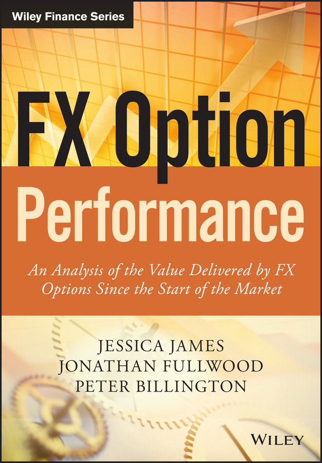 Billington, Peter - FX Option Performance: An Analysis of the Value Delivered by FX Options since the Start of the Market, ebook