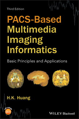 Huang, H. K. - PACS-Based Multimedia Imaging Informatics: Basic Principles and Applications, e-bok