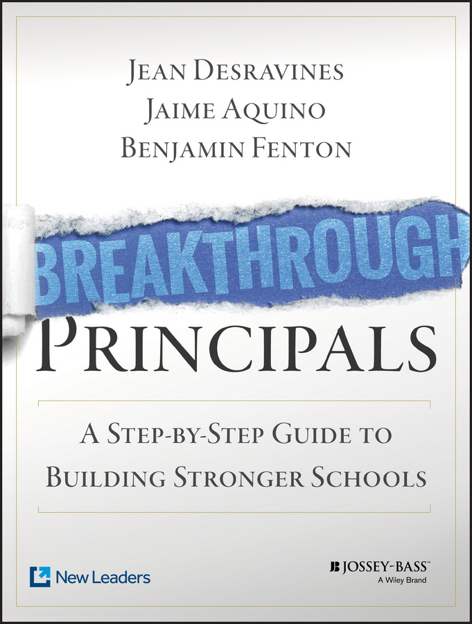 Aquino, Jaime - Breakthrough Principals: A Step-by-Step Guide to Building Stronger Schools, e-kirja