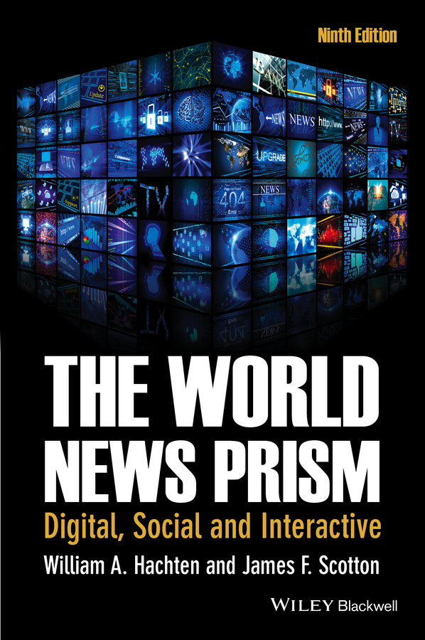 Hachten, William A. - The World News Prism: Digital, Social and Interactive, ebook