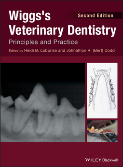 Dodd, J. R. (Bert) - Wiggs's Veterinary Dentistry: Principles and Practice, ebook