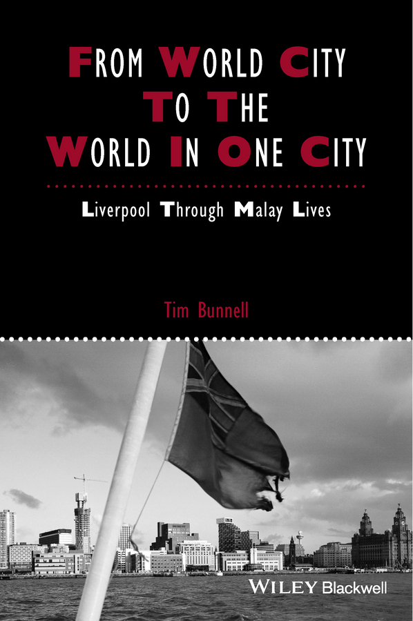 Bunnell, Tim - From World City to the World in One City: Liverpool through Malay Lives, e-bok