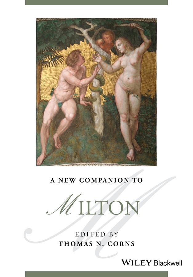 Corns, Thomas N. - A New Companion to Milton, e-kirja