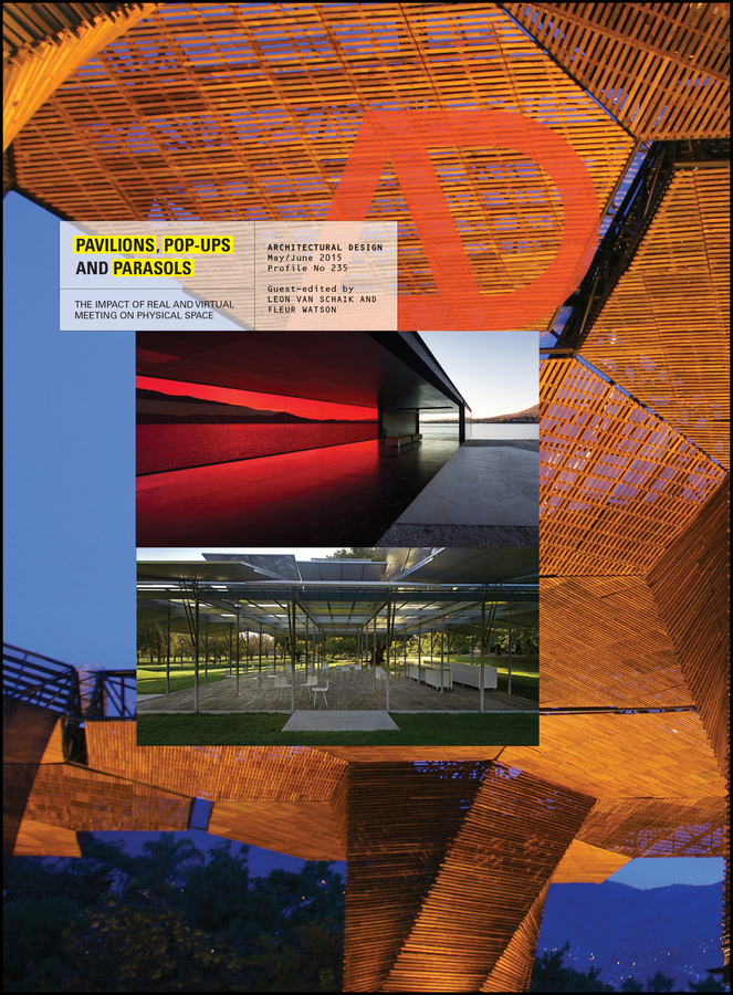 Schaik, Leon van - Pavilions, Pop Ups and Parasols: the impact of real and virtual meeting on physical space, ebook