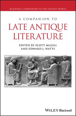 McGill, Scott - A Companion to Late Antique Literature, ebook