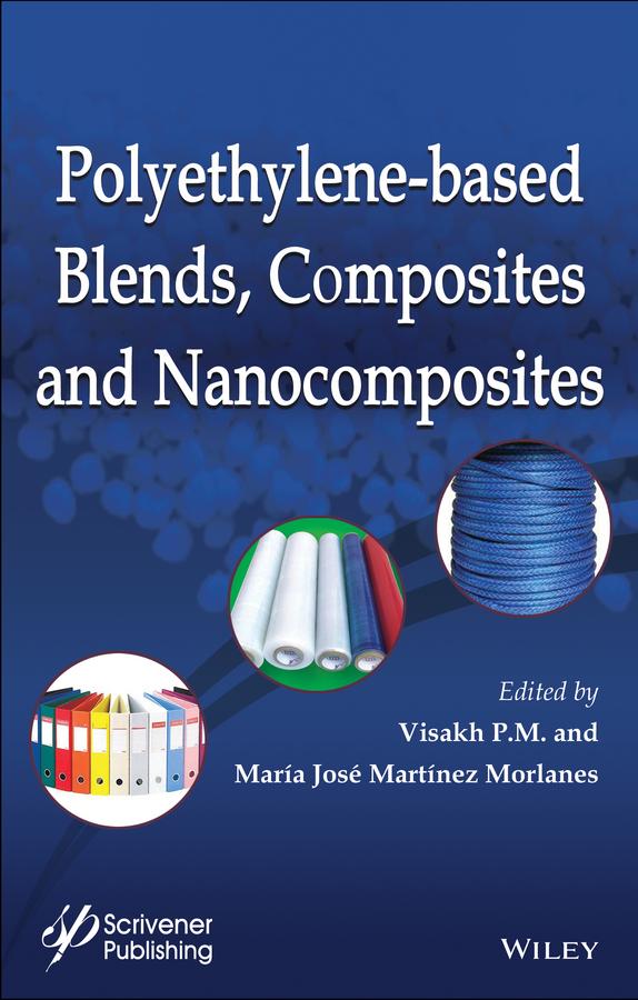 Morlanes, María José Martínez - Polyethylene-Based Blends, Composites and Nanocomposities, ebook